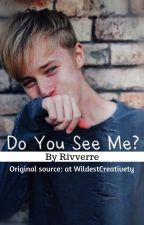 Do You See Me? [DISCONTINUED] by Rivverre