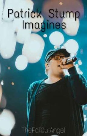 Patrick Stump X Reader Imagines (Book 4) by TheFallOutAngel