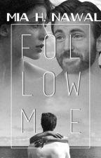 Follow Me- Chris Evans Fanfiction by MiaHNawal