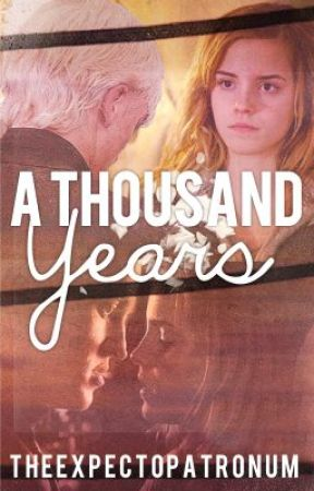 A Thousand Years by TheExpectoPatronum