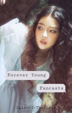 forever young   fancasts by Isle-Of-The-Lost