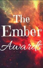 THE EMBER AWARDS  by AngelSanyal