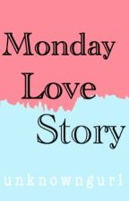 Monday Love Story by uGurl143