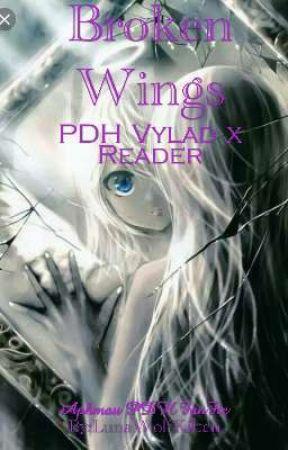 Broken Wings (PDH Vylad x Reader by LunaWolfKitten