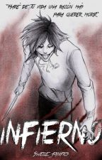 Infierno |Jeff the Killer| by Swelle_fanfics