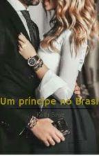 Um Príncipe No Brasil by KeilaBraz
