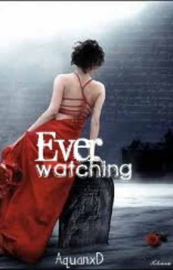 Ever Watching