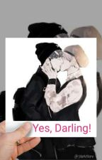 Yes, Darling! by Simply_bts_trash