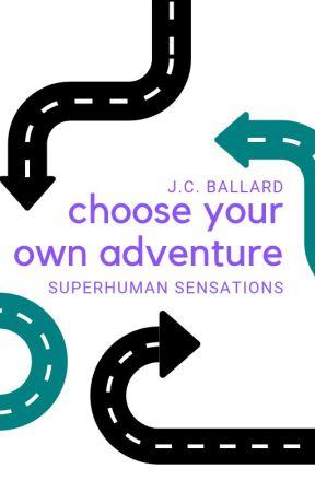 Choose Your Own Adventure: Superhuman Sensations by jcinspiredworks