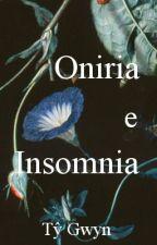 Oniria e Insomnia (editando) by TyGwyn