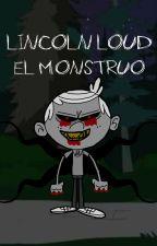L1nc0ln L0ud el Monstruo... by CreepyMundoYT