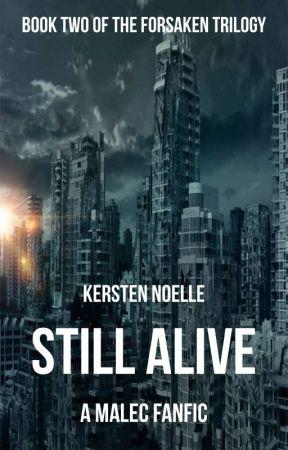 Still Alive [malec fanfic] by Kersten_Noelle