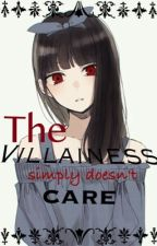 The Villainess Simply Doesn't Care  by MrBlankRabbit