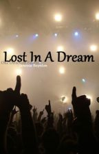 Lost In A Dream (1D FanFic) by NessaBoynton