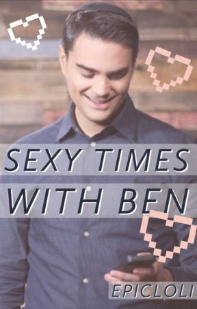 sexy times with ben shapiro by epicloli