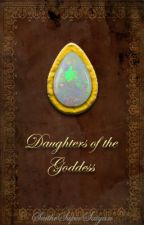 Daughters of the Goddess by saibugs