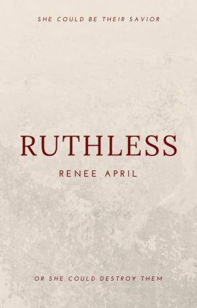 Ruthless by ReneeApril92