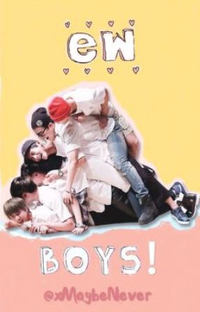 Ew Boys! (a BTS story)   by 7sonyeondans