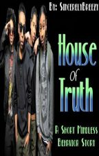 House of Truth (A Short MB Story) by SincerelyBreezy