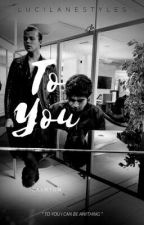 To You || Cashton by LucilaneStyles