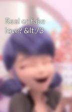 Real or fake love? </3 by amiiiiex