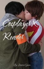 Cosplayer X Reader by LauraCyan