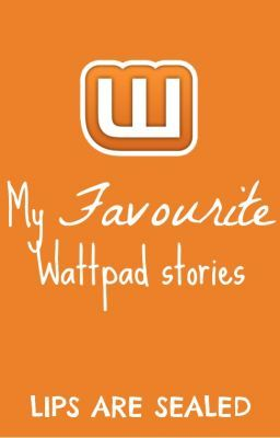 My favourite wattpad stories