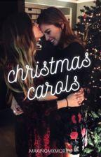 Christmas Carols ✓ by MakingMxmories