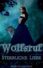 Wolfsruf - Sterbliche Liebe by Wortfluesterer