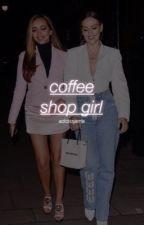 coffee shop girl | jerrie fanfic  by deliavenable