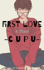 First Love a Fake Cupu by Deteva