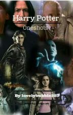 Harry Potter Oneshots  by lovelybubble223
