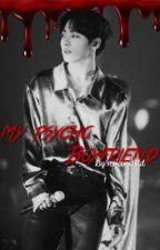 My Psycho Boyfriend | Jungkook by moxonchild