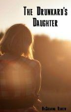 The Drunkard's Daughter by Catarina_Regrew