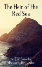 The Heir of the Red Sea by Mhelaney_the_writer
