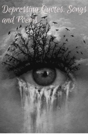 depressing quotes songs and poems family wattpad