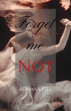 Forget Me Not 18+ Only (Book 2 of Lastor series) #Wattys2016 by RomanaClef
