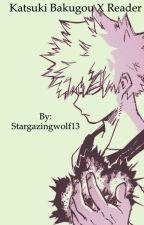 Katsuki Bakugou x Reader!!!!! by Stargazingwolf13