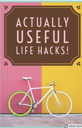ACTUALLY USEFUL LIFE HACKS- Awkward Situations, School, and Life in General by Erudite_Hermione