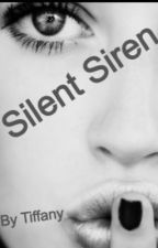 Silent Siren *Finished awaiting sequel*  by TiffanyJaneOfficial
