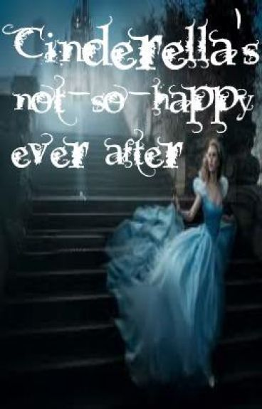 Cinderella's not-so-happy ever after