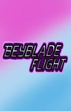 Beyblade Flight by Cancerous-Gasher-205