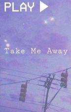 Take Me Away (Gawsten) by spacedoutweirdo