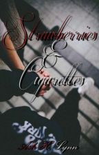 Strawberries & Cigarettes  by Angsty_Angel