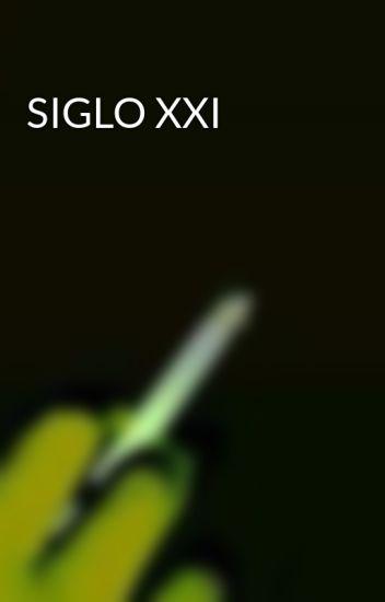 SIGLO XXI
