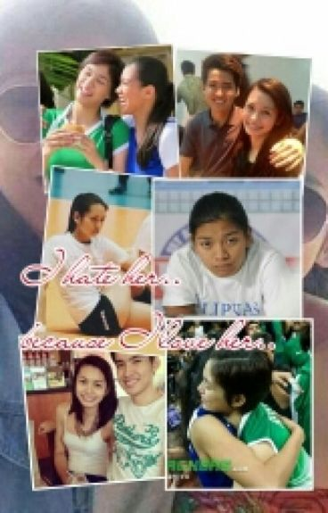 I Hate Her Because I Love Her (AlyDen Fanfiction)
