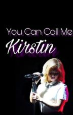 You Can Call Me Kirstin (Prequel To L·O·V·E) by EldestSchild