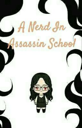 A Nerd in Assassin School by Theanic09