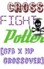 Cross Fight Potter! | | Harry Potter X Cross Fight B-Daman | | [DEAD] by yunrii-x