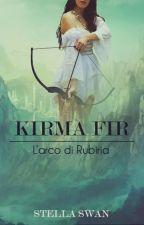 Kirma Fir - L'arco di Rubiria by Stella-Swan